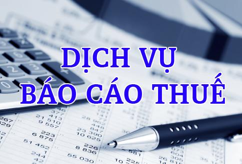 Dịch vụ báo cáo thuế Trọn Gói Giá Rẻ chỉ 500k/tháng